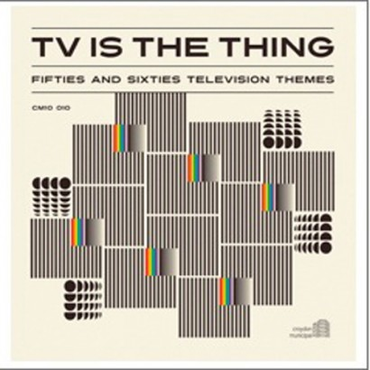 tv-is-the-thing-fifties-and-sixties-television-themes-various-artists