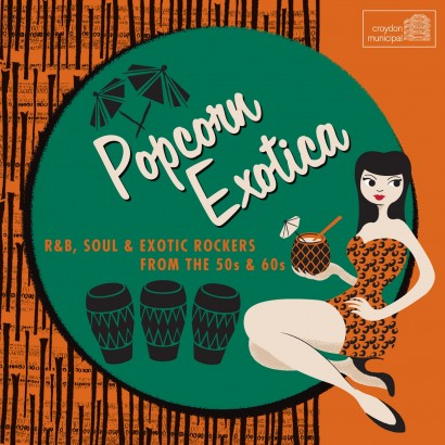 popcorn-exotica-rb-soul-and-exotic-rockers-from-the-50s-60s